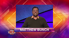 [Jeopardy! 2019 Teachers Tournament - Matthew Bunch]