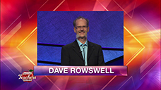 [Jeopardy! 2019 Teachers Tournament - Dave Rowswell]