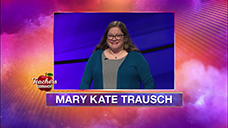 [Jeopardy! 2020 Teachers Tournament - Mary Kate Trausch]